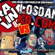 Una Hora Con Pablo (Los Danko vs Gravina82)